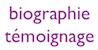 biographie témoignage