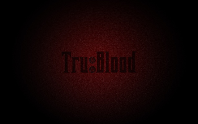 True Blood..