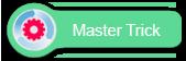 Master Trick